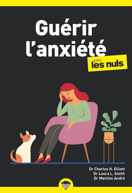 Guérir l'anxiété pour les Nuls poche, 2e édition   Pour les nuls