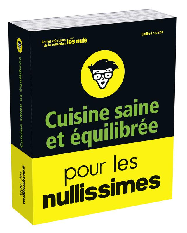 Cuisine saine et quilibr e pour les nullissimes pour les nuls - Recette saine et equilibree ...