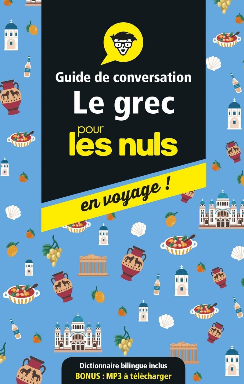 Guide de conversation grec pour les Nuls en voyage, 3e ed ...