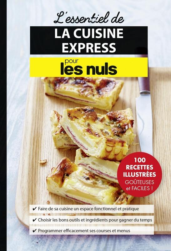 l essentiel de la cuisine express pour les nuls pour les nuls