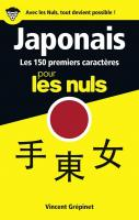 Japonais - Les 150 premiers caractères pour les Nuls