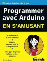 Programmer en s'amusant avec Arduino pour les Nuls mégapoche