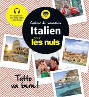 Cahier de vacances italien pour les Nuls: Tutto va bene!