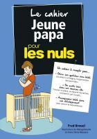 Cahier coach - Jeune papa pour les Nuls