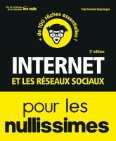 Internet et les réseaux sociaux pour les Nullissimes, 2e éd.