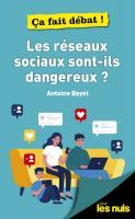 Les réseaux sociaux sont-ils dangereux ? pour les Nuls, ça fait débat