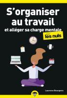 S'organiser au travail et alléger sa charge mentale pour les Nuls poche