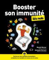Booster son immunité pour les Nuls - Renforcez votre système immunitaire, combattez les maladies et menez une vie seine - grand format