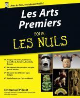 Les Arts Premiers Pour les Nuls