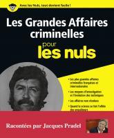 Les grandes affaires criminelles pour les Nuls