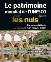 Le Patrimoine mondial de l'Unesco illustré pour les Nuls grand format
