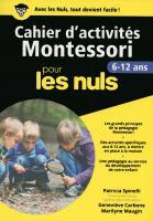 Cahier d'activités Montessori 6-12 ans pour les Nuls grand format