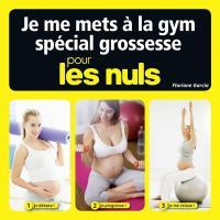 Je me mets à la gym spécial grossesse pour les Nuls