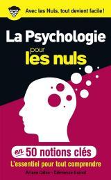 La psychologie pour les Nuls en 50 notions clés