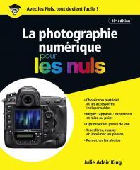 La photographie numérique pour les Nuls grand format, 18e édition