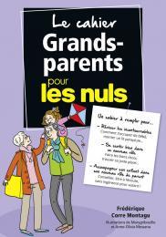 Le Cahier Grands-Parents pour les Nuls