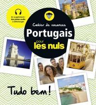 Cahier de vacances portugais pour les Nuls : ¡Tudo Bem! 2e édition
