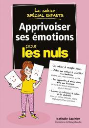 Le cahier Apprivoiser ses émotions pour les Nuls spécial enfants