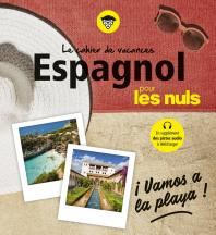 Cahier de vacances espagnol pour les Nuls : ¡Vamos a la playa! 4e ed
