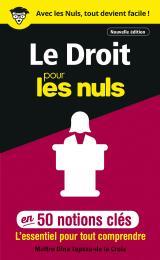 Le Droit pour les Nuls en 50 notions clés, 2e édition