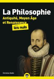 La Philosophie pour les Nuls - Antiquité, Moyen Âge et RenaissanceTome 1 poche, 2e éd.