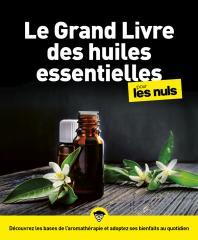 Le grand livre des huiles essentielles pour les Nuls  2e éd.