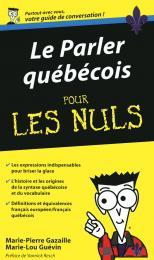 Le Parler québécois - Guide de conversation Pour les Nuls