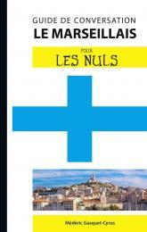 Le marseillais - Guide de conversation Pour les Nuls, 2e