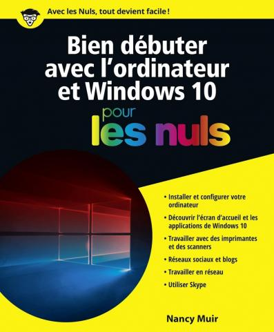 Bien débuter avec l'ordinateur et Windows 10 pour les Nuls