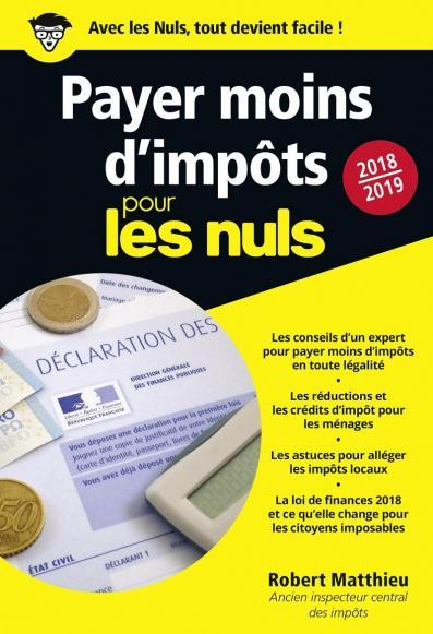 Payer moins d'impôts 2018-2019 pour les Nuls, poche