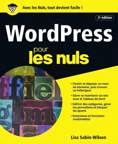 WordPress pour les Nuls, grand format, 3e édition
