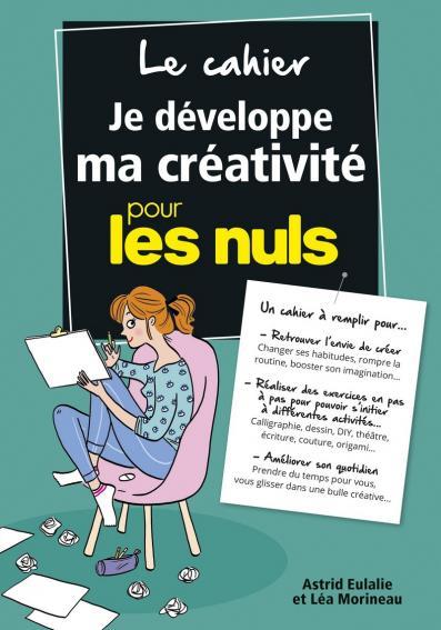 Le Cahier Je développe ma créativité pour les Nuls