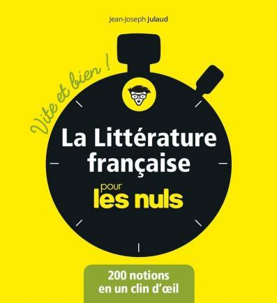 La littérature française pour les Nuls - Vite et bien