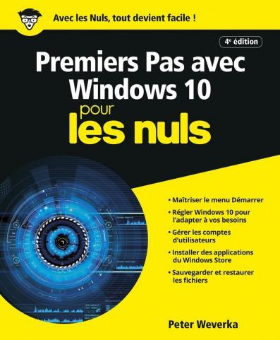 Premiers pas avec Windows 10, 4e ed Pour les Nuls