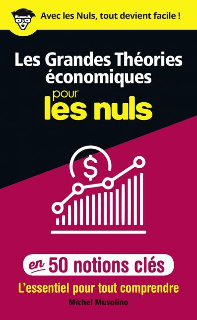 Les Grandes Théories économiques pour les Nuls en 50 notions clés