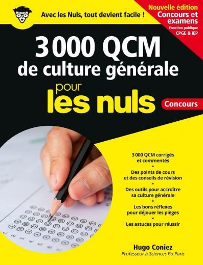3 000 QCM de Culture générale pour les Nuls Concours - Nouvelle édition - concours et examens Fonction Publique, CPGE & IEP