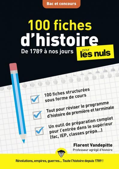 100 fiches d'histoire pour les Nuls Concours - De 1789 à nos jours