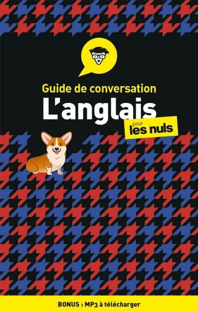 Guide de conversation Anglais pour les Nuls, 4e édition