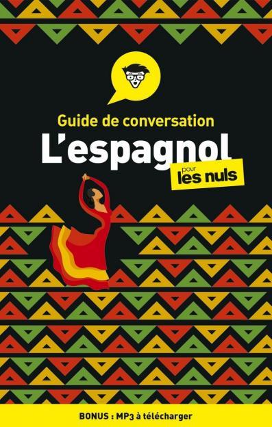 Guide de conversation Espagnol pour les Nuls, 4e édition