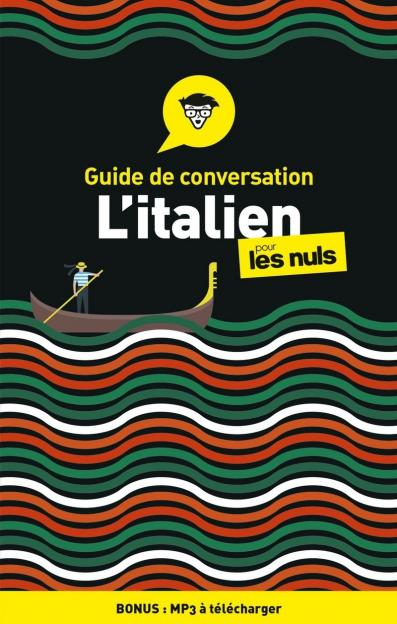 Guide de conversation Italien pour les Nuls, 4e édition