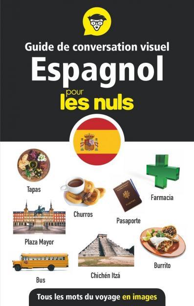 Guide de conversation visuel espagnol pour les Nuls - Tous les mots du voyage en images