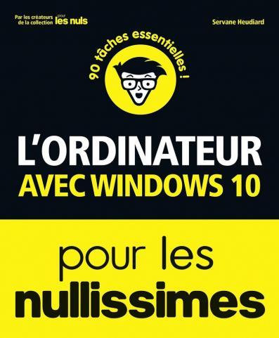 L'ordinateur avec Windows 10 pour les Nullissimes, 3 éd.