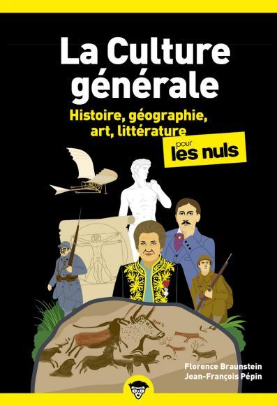 La Culture générale pour les Nuls - Histoire, géographie, art, littérature - Tome 1, poche, 2e éd