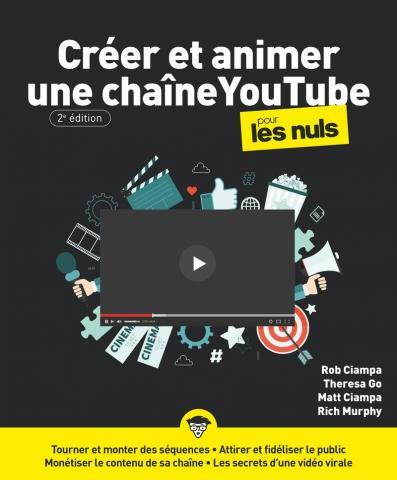 Créer et animer une chaîne YouTube pour les Nuls, grand format, 2e éd