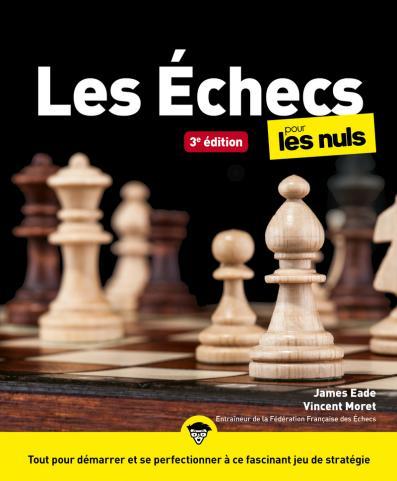 Les Echecs pour les Nuls, grand format, 3e éd