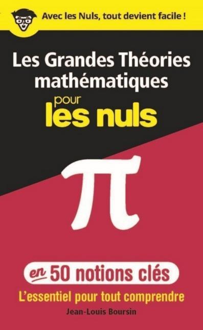 Les Grandes Théories mathématiques en 50 notions-clés pour les Nuls