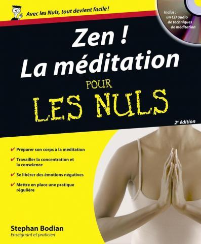 Zen ! La Méditation Pour les Nuls, 2e édition