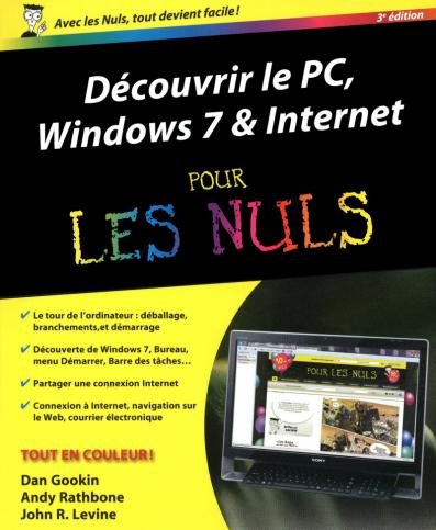 Découvrir le PC Windows 7 et Internet Pour les Nuls, 3e