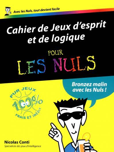 Jeux d'esprit et de logique 2012 Cahiers Pour les Nuls