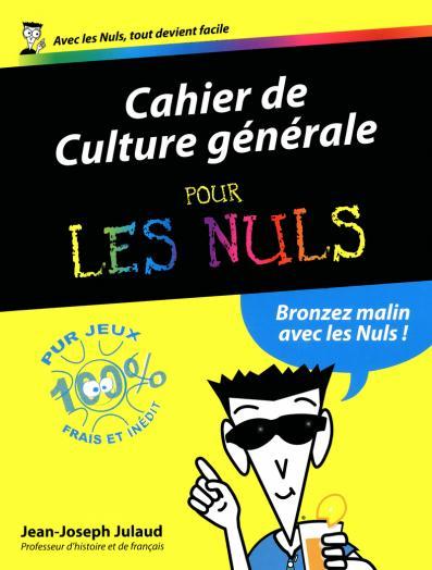 Culture générale 2012 Cahiers Pour les Nuls